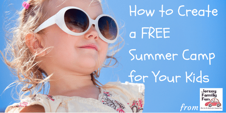 How to Create A FREE Summer Camp for Your Kids