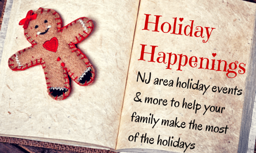 Holiday Happenings ~ NJ Area Holiday Events & More