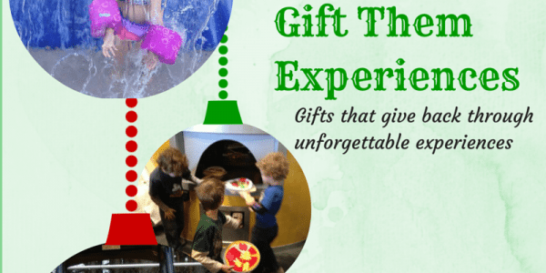 Gift Them Experiences ~ Gifts that Give Back Through Unforgettable Experiences