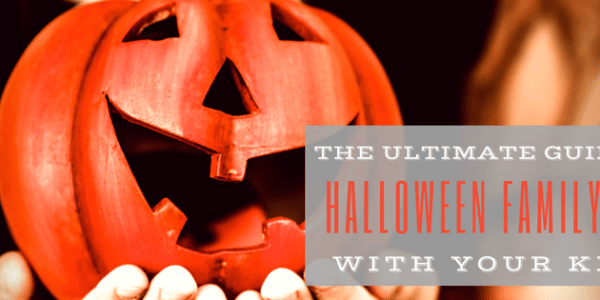 The Ultimate Guide on How to Have Halloween Family Fun With Your Kids