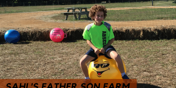 Sahl's Father Son Farm ~Another Year, More Fabulous Family Fun