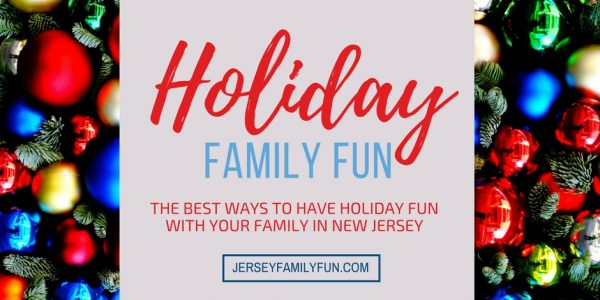 Holiday Family Fun in New Jersey ~ NJ Area Holiday Events & More