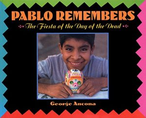 Childrens Books About Day of the Dead Pablo Remembers the Fiesta of the Day of the Dead