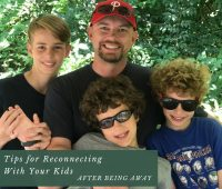 5 Tips for Reconnecting With Your Kids After Being Away