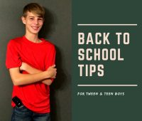Back to School tips for Tween & Teen Boys