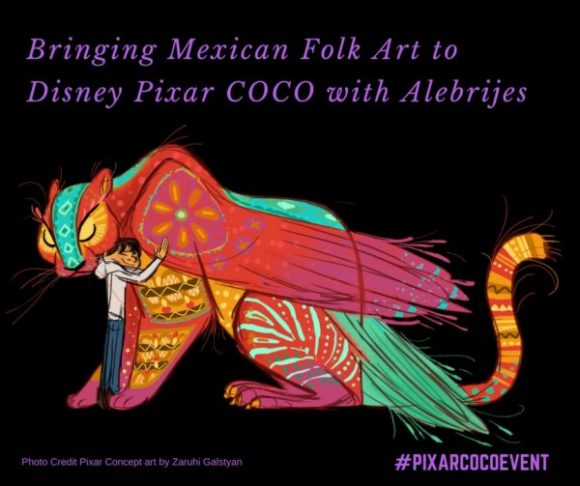 Bringing Mexican Folk Art to Disney Pixar COCO with Alebrijes