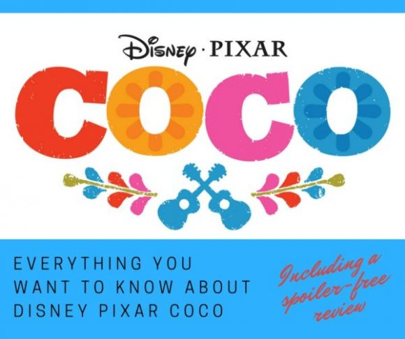 Everything You Want to Know About the Disney Pixar COCO Movie