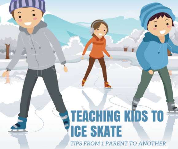 Teaching Kids to Ice Skate Tips from 1 Parent to Another