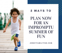 5 Ways to Plan Now for an Impromptu Summer of Fun