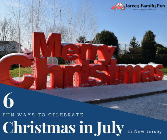 6 Fun Ways to Celebrate Christmas in July in NJ - FB