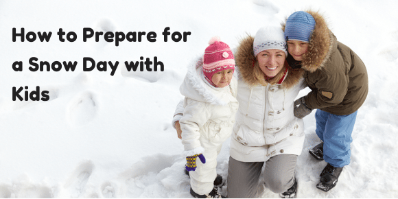 How to Prepare for a Snow Day with Kids-FINAL