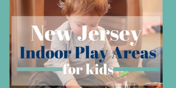 Fabulously Fun Indoor Play Areas In New Jersey