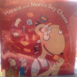 Horace and Morris Say Cheese Author James Howe 500