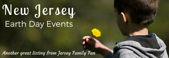 New Jersey Earth Day Events throughout New Jersey
