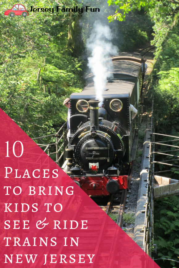 10 Places To Bring Kids See And Ride Trains In Nj Pin