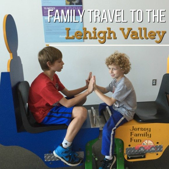 Family Travel to the Lehigh Valley