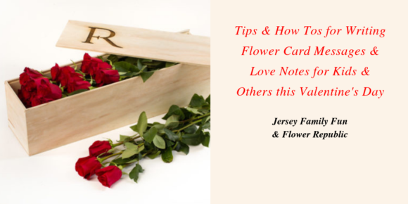 Tips & How tos for Writing Flower Card Messages & Love Notes for Kids & Others this Valentine's Day