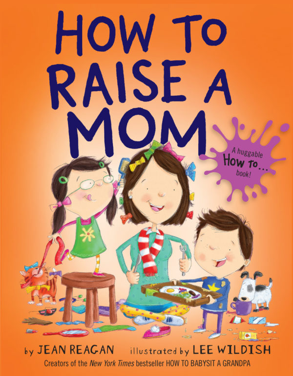 How to Raise a mom a childrens book about mothers