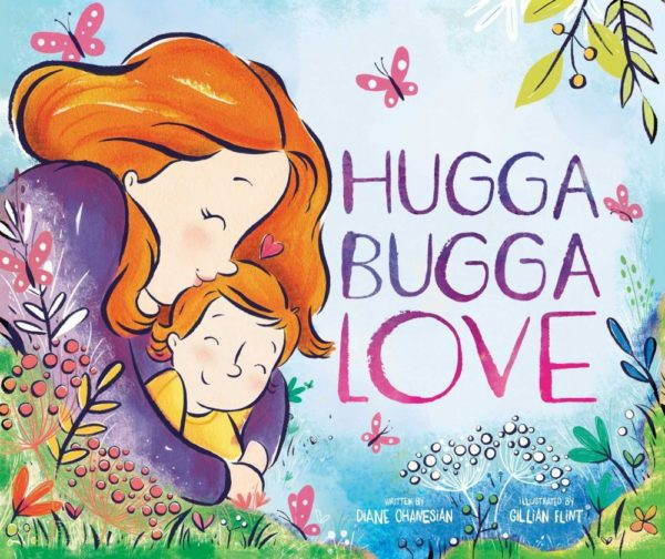 Hugga Bugga Love a children's book about a mother's love.