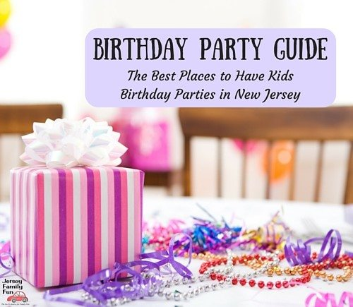 The Best Places To Have Kids Birthday Parties In New Jersey
