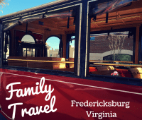 Family Travel to Fredericksburg VIrginia