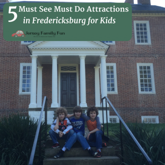 Must See Must Do attractions in Fredericksburg VA for Kids