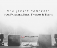 New Jersey Concerts for Families, Kids, Tweens & Teens