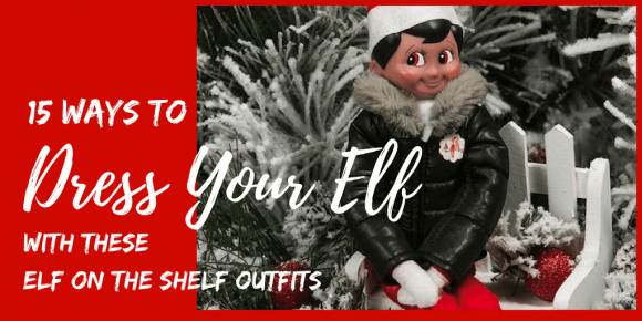 Dress your elf elf on the shelf outfits