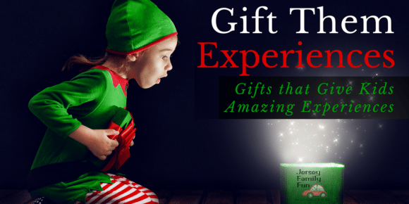 Gift Them Experiences gift that give kids amazing experiences
