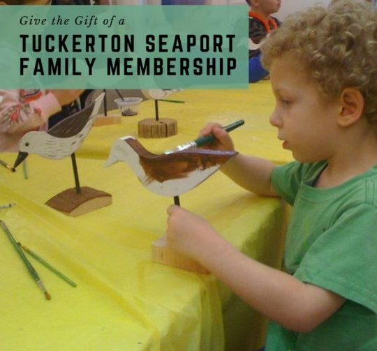 Give the gift of a Tuckerton Seaport Family Membership