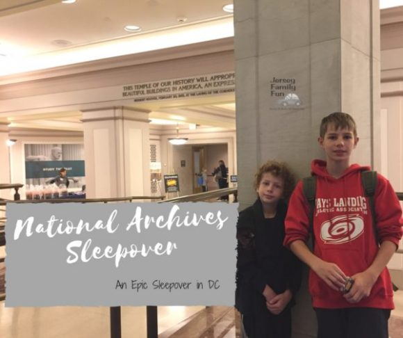 The National Archives Sleepover, An Epic Sleepover in DC