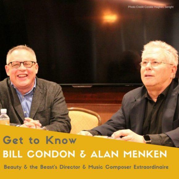Beauty and the Beast's Director Bill Condon & Music Composer Extraordinaire Alan Menken #BeOurGuest