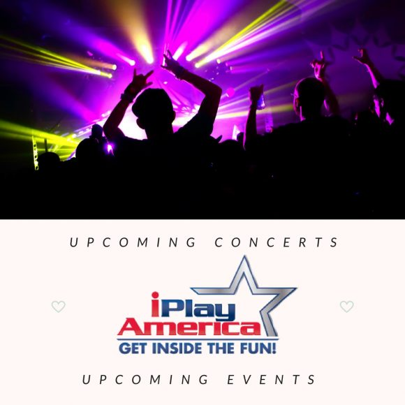 iplay america upcoming events and concerts