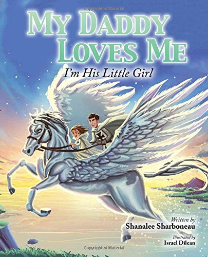 Childrens books about fathers My Daddy Loves Me I'm His Little Girl