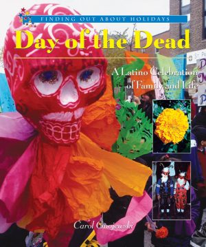 Childrens Books About Day of the Dead Day of the Dead a Latino Celebration of Family and Life