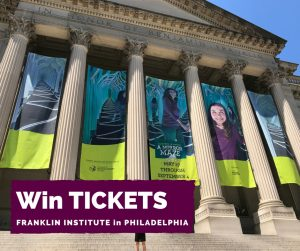 Franklin Institute Ticket Giveaway
