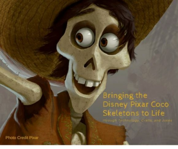 Bringing the Disney Pixar Coco Skeletons to Life through Technology, Crafts, and Jokes
