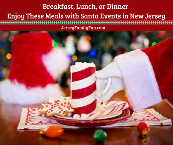 Breakfast, Lunch, or Dinner Enjoy These Meals with Santa Events in New Jersey