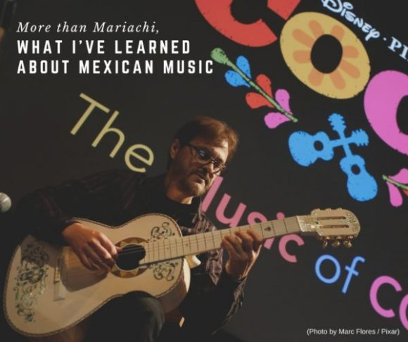 More than Mariachi, What I've learned about Mexican Music #PixarCocoEvent