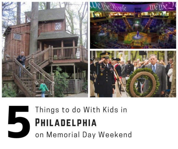 5 things to do with kids in philadelphia on memorial day