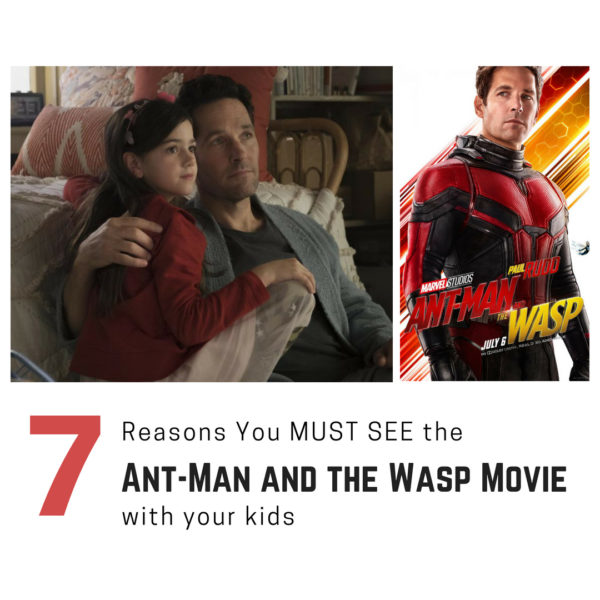 7 Reasons You MUST SEE the Ant-Man and the Wasp Movie with Your Kids SQUARE