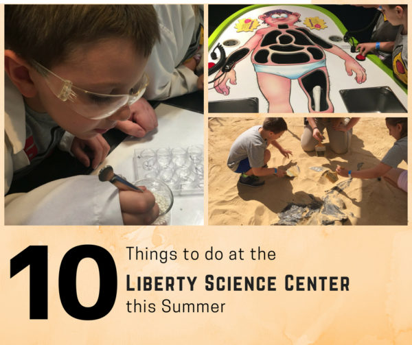 10 Things to do at Liberty Science Center This Summer