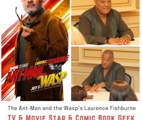 The Ant-Man and the Wasp's Laurence Fishburne TV & Movie Star & Comic Book Geek