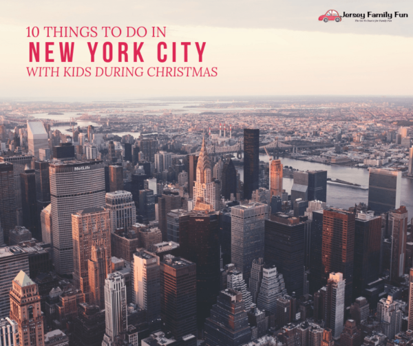 10 THINGS TO DO IN NYC WITH KIDS DURING CHRISTMAS