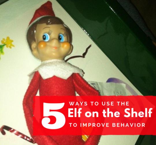 5 Ways to use the Elf on the Shelf to Improve Behavior