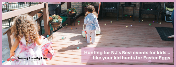 The Jersey Family Fun Calendar of Events is filled with things to do during spring in New Jersey
