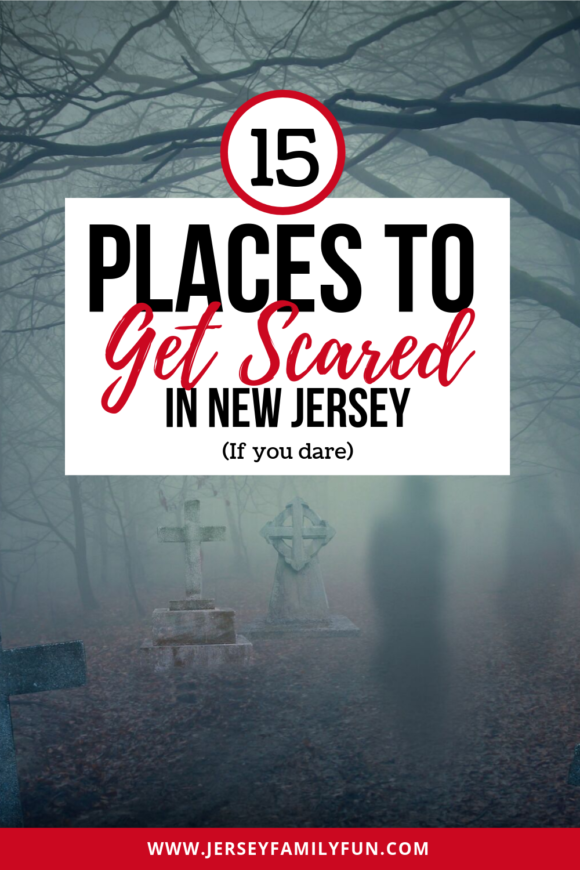 15 places to get scared in New Jersey