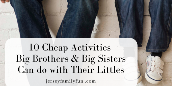 10 Cheap Activities Big Brothers/Big Sisters Can do with Their Littles