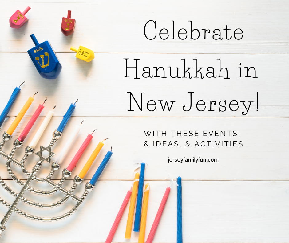 Celebrate Hanukkah in New Jersey With these Events, & Ideas, & Activities