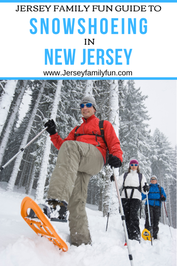 Jersey family fun guide to snowshoeing in New Jersey